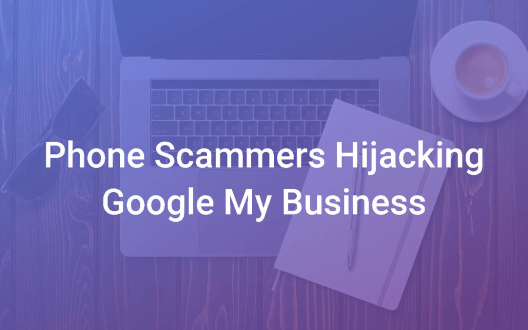 Premium Rate Phone Number Scam Hijacks Google My Business